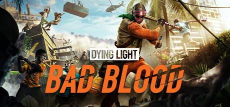 Dying Light: Bad Blood games like fortnite battle royale