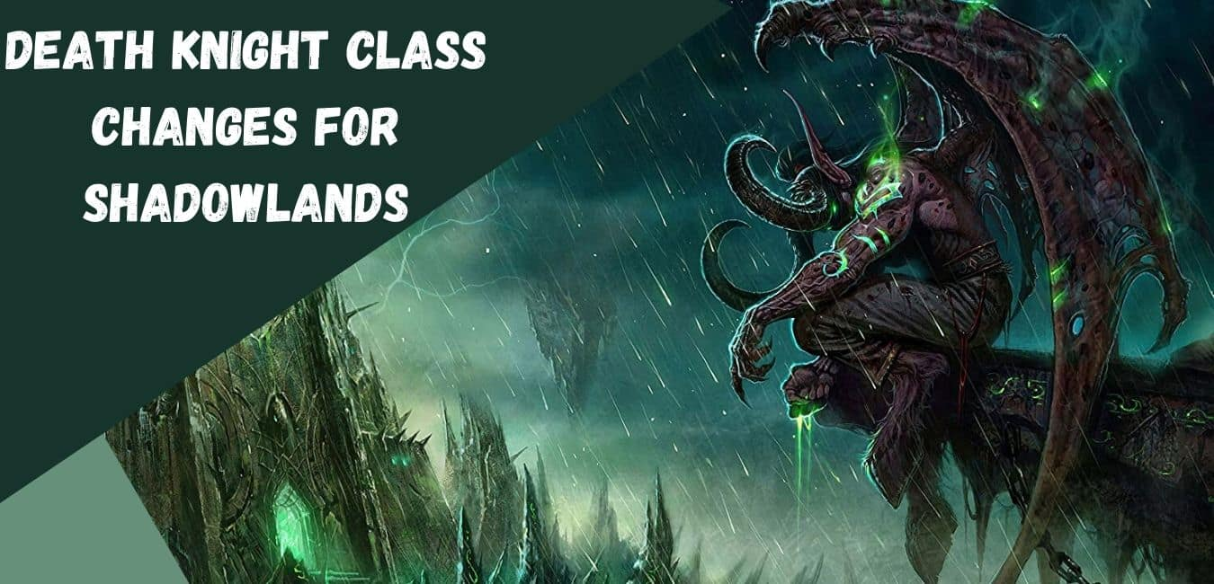 Death Knight Class Changes for Shadowlands